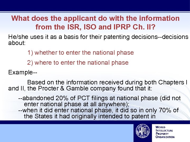 What does the applicant do with the information from the ISR, ISO and IPRP