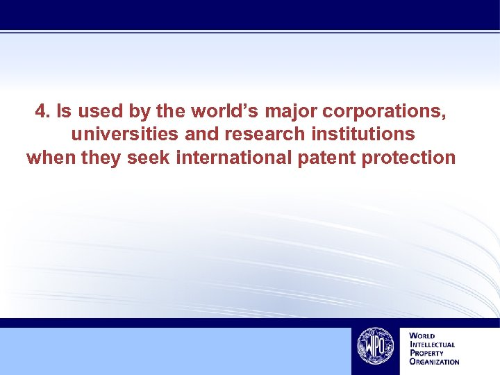 4. Is used by the world's major corporations, universities and research institutions when they
