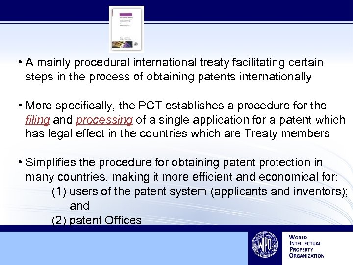 • A mainly procedural international treaty facilitating certain steps in the process of