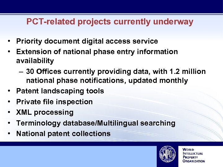 PCT-related projects currently underway • Priority document digital access service • Extension of national