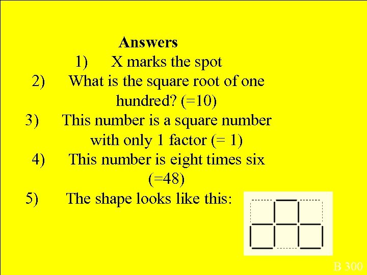 2) 3) 4) 5) Answers 1) X marks the spot What is the square