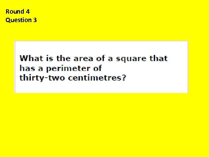 Round 4 Question 3
