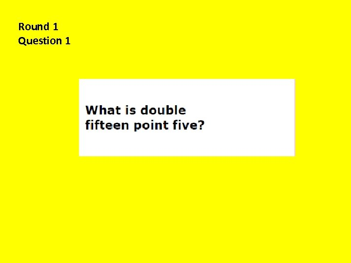Round 1 Question 1
