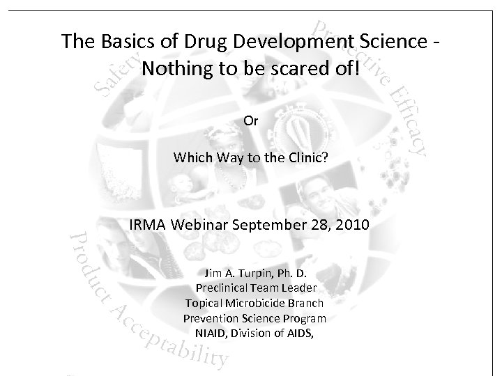 The Basics of Drug Development Science Nothing to be scared of! Or Which Way