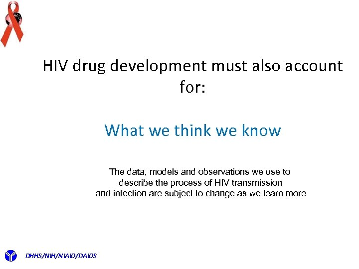 HIV drug development must also account for: What we think we know The data,