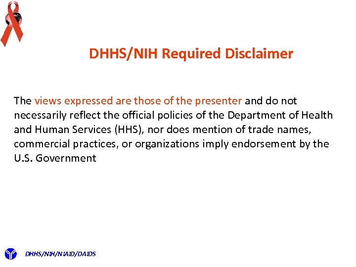 DHHS/NIH Required Disclaimer The views expressed are those of the presenter and do not