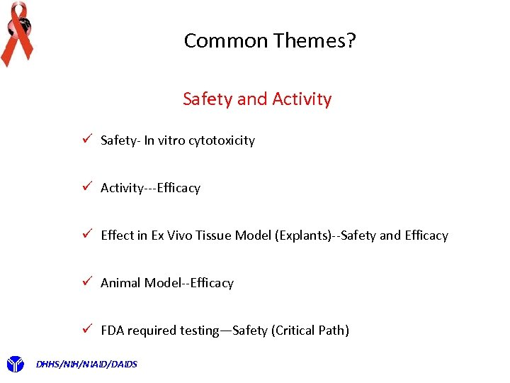 Common Themes? Safety and Activity ü Safety- In vitro cytotoxicity ü Activity---Efficacy ü Effect