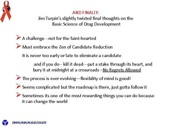 AND FINALLY: Jim Turpin's slightly twisted final thoughts on the Basic Science of Drug