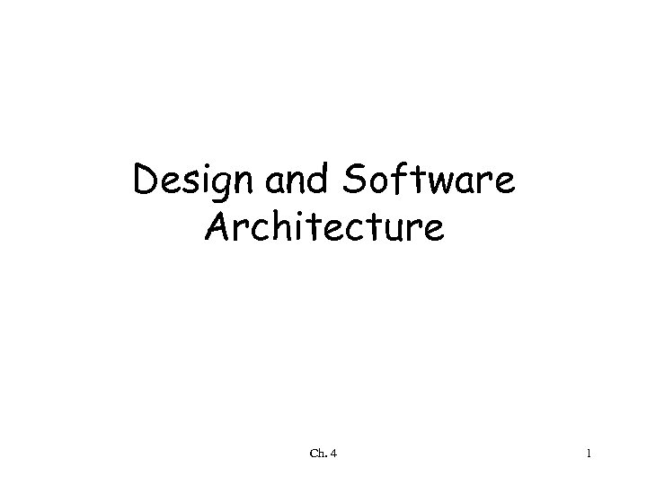 Design and Software Architecture Ch. 4 1