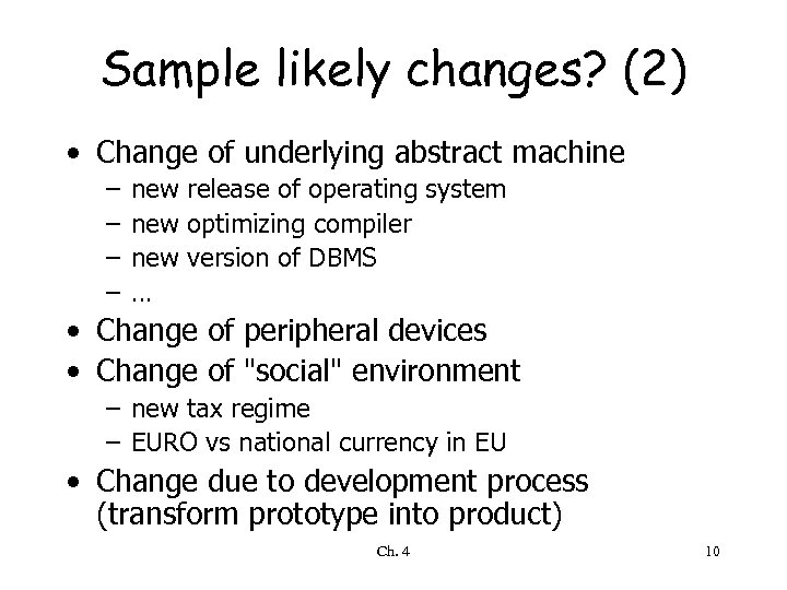 Sample likely changes? (2) • Change of underlying abstract machine – – new release