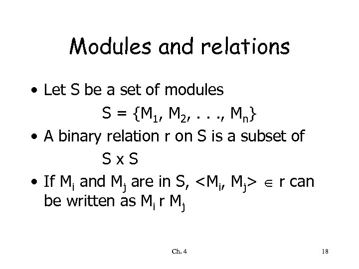 Modules and relations • Let S be a set of modules S = {M