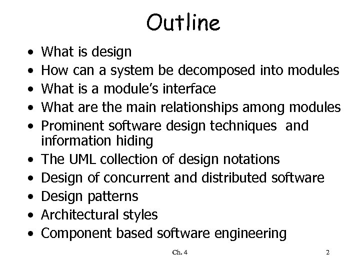 Outline • • • What is design How can a system be decomposed into