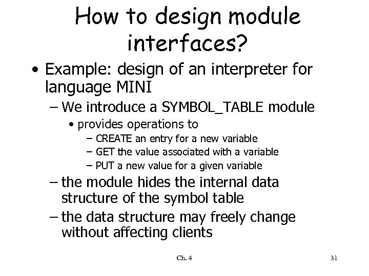 How to design module interfaces? • Example: design of an interpreter for language MINI