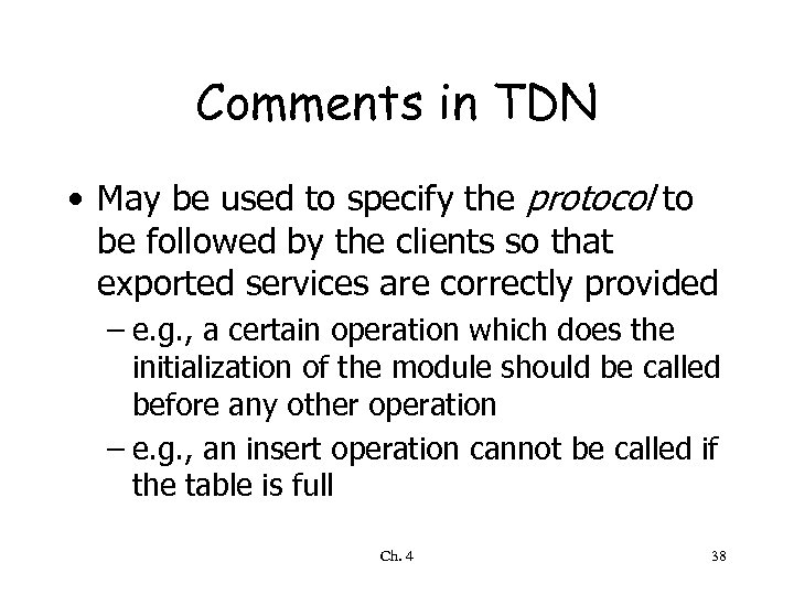 Comments in TDN • May be used to specify the protocol to be followed
