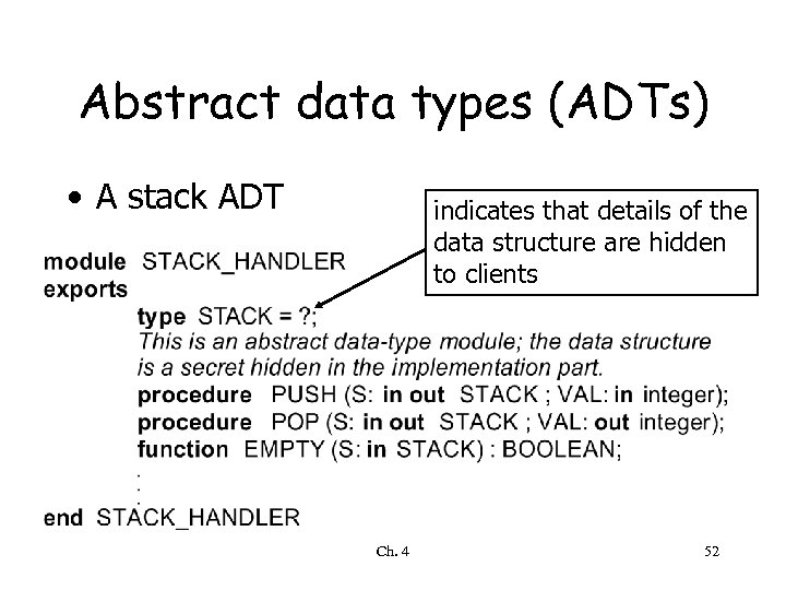 Abstract data types (ADTs) • A stack ADT indicates that details of the data