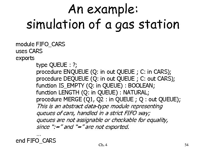 An example: simulation of a gas station module FIFO_CARS uses CARS exports type QUEUE