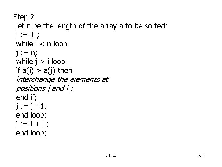 Step 2 let n be the length of the array a to be sorted;