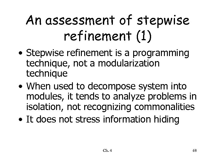 An assessment of stepwise refinement (1) • Stepwise refinement is a programming technique, not