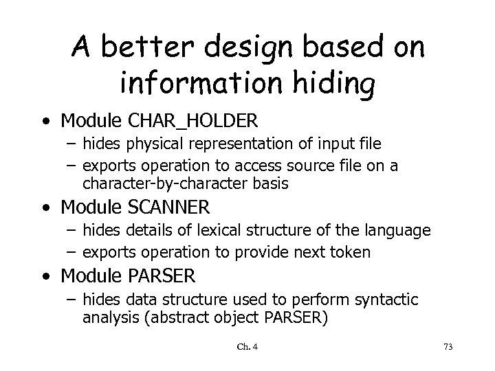 A better design based on information hiding • Module CHAR_HOLDER – hides physical representation