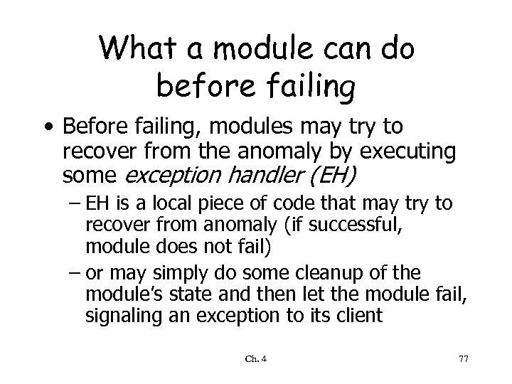 What a module can do before failing • Before failing, modules may try to