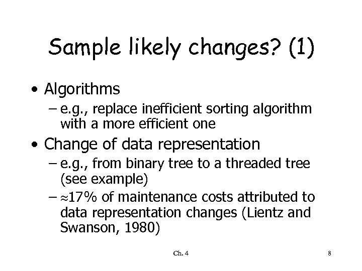 Sample likely changes? (1) • Algorithms – e. g. , replace inefficient sorting algorithm