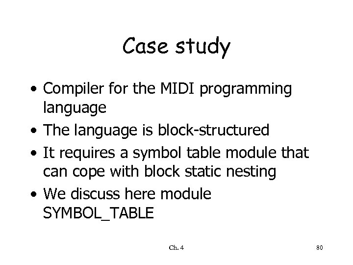 Case study • Compiler for the MIDI programming language • The language is block-structured