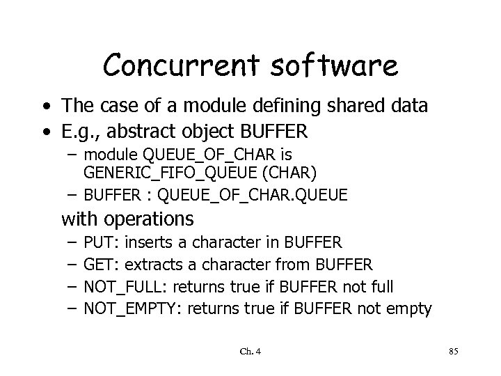 Concurrent software • The case of a module defining shared data • E. g.