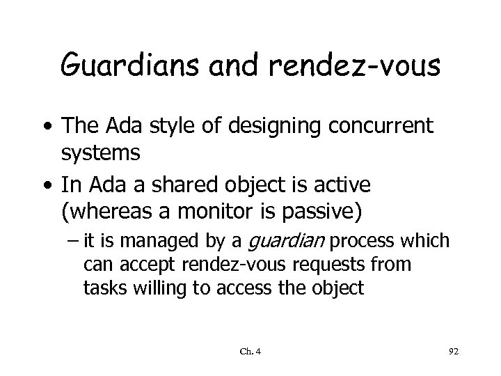 Guardians and rendez-vous • The Ada style of designing concurrent systems • In Ada