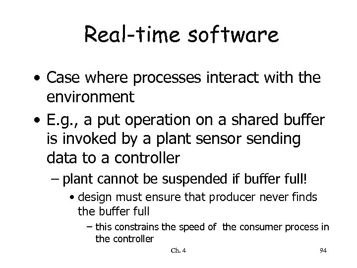 Real-time software • Case where processes interact with the environment • E. g. ,