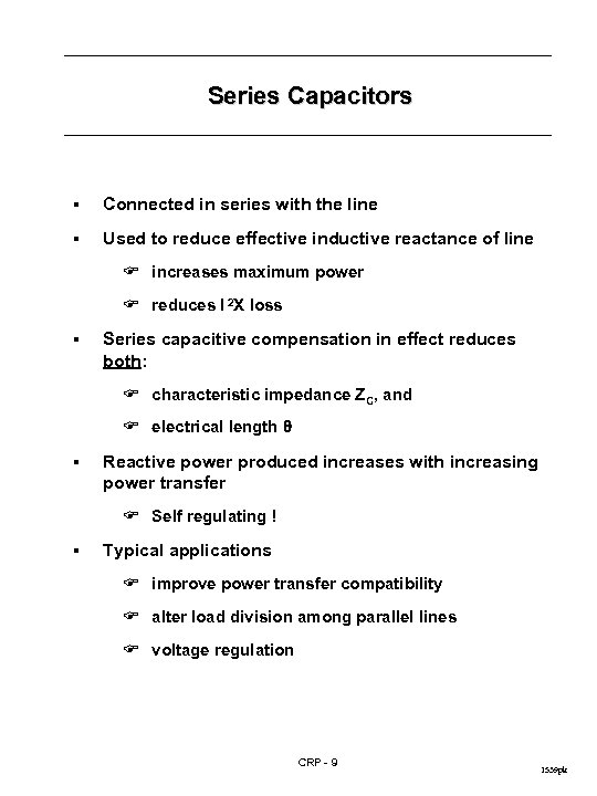 Series Capacitors § Connected in series with the line § Used to reduce effective