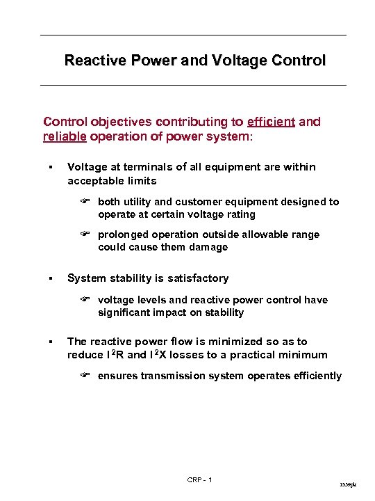 Reactive Power and Voltage Control objectives contributing to efficient and reliable operation of power