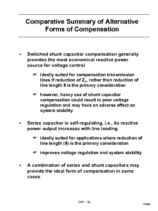 Comparative Summary of Alternative Forms of Compensation § Switched shunt capacitor compensation generally provides
