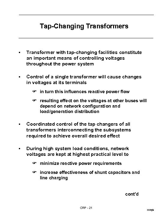 Tap-Changing Transformers § Transformer with tap-changing facilities constitute an important means of controlling voltages