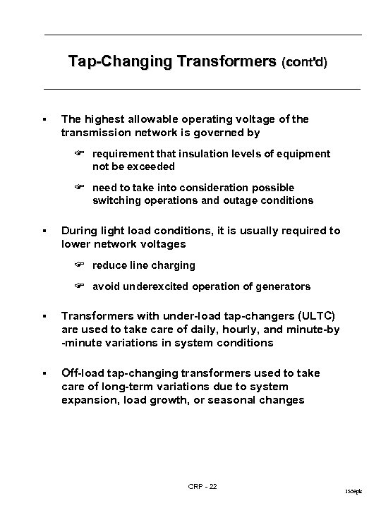 Tap-Changing Transformers (cont'd) § The highest allowable operating voltage of the transmission network is