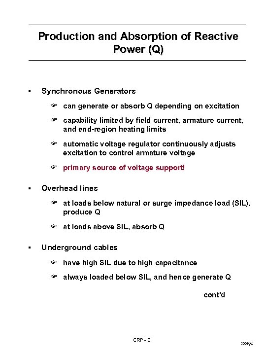 Production and Absorption of Reactive Power (Q) § Synchronous Generators F can generate or