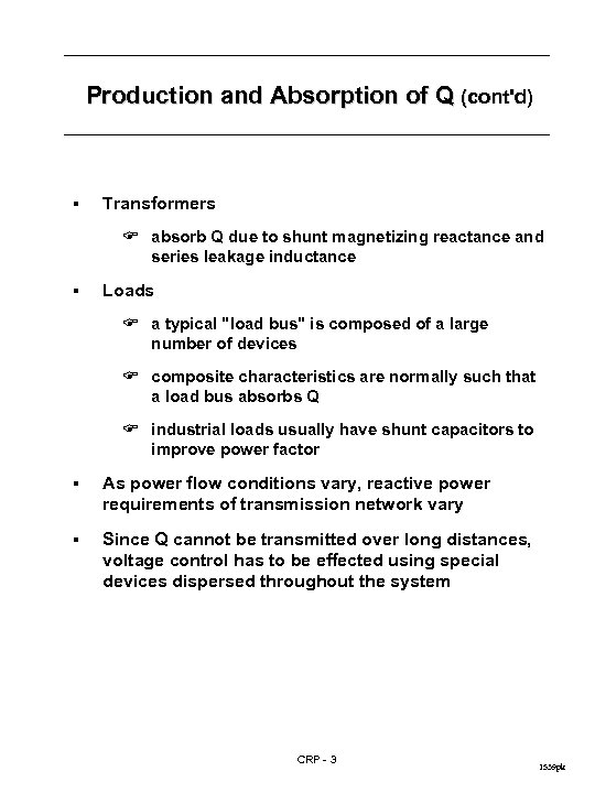 Production and Absorption of Q (cont'd) § Transformers F absorb Q due to shunt