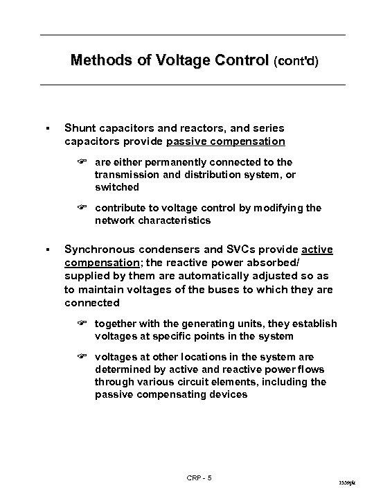 Methods of Voltage Control (cont'd) § Shunt capacitors and reactors, and series capacitors provide