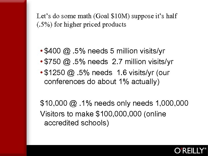 Let's do some math (Goal $10 M) suppose it's half (. 5%) for higher