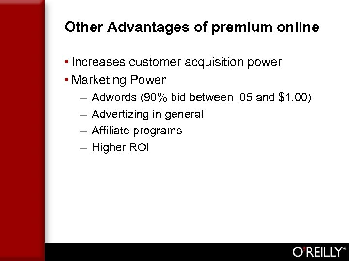 Other Advantages of premium online • Increases customer acquisition power • Marketing Power –