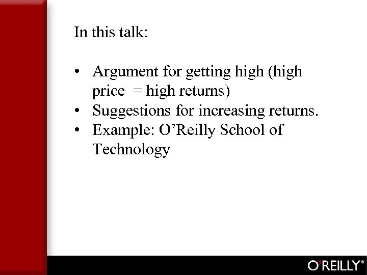 In this talk: • Argument for getting high (high price = high returns) •