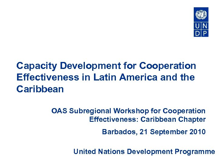 Capacity Development for Cooperation Effectiveness in Latin America and the Caribbean OAS Subregional Workshop