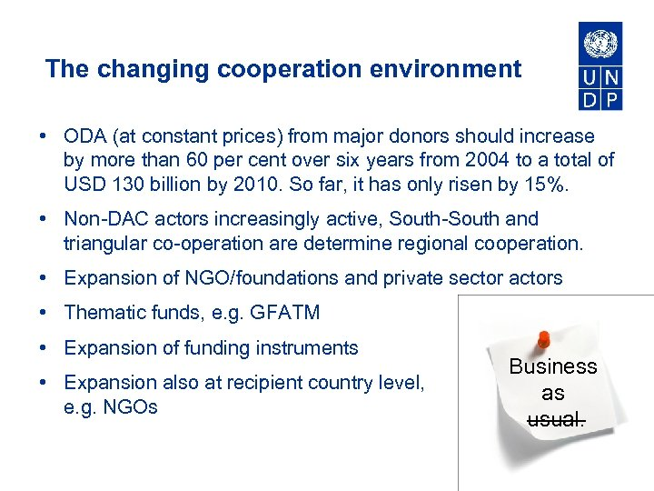 The changing cooperation environment • ODA (at constant prices) from major donors should increase