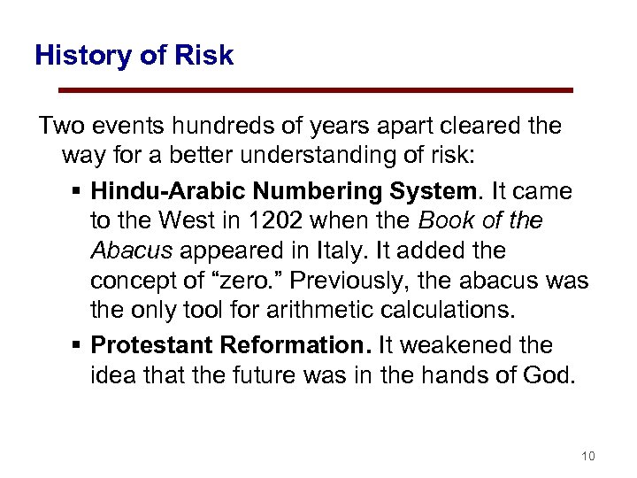 History of Risk Two events hundreds of years apart cleared the way for a