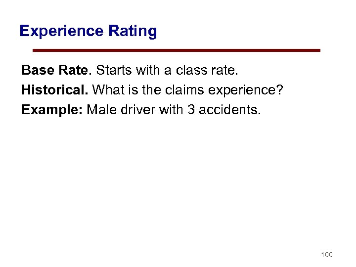 Experience Rating Base Rate. Starts with a class rate. Historical. What is the claims