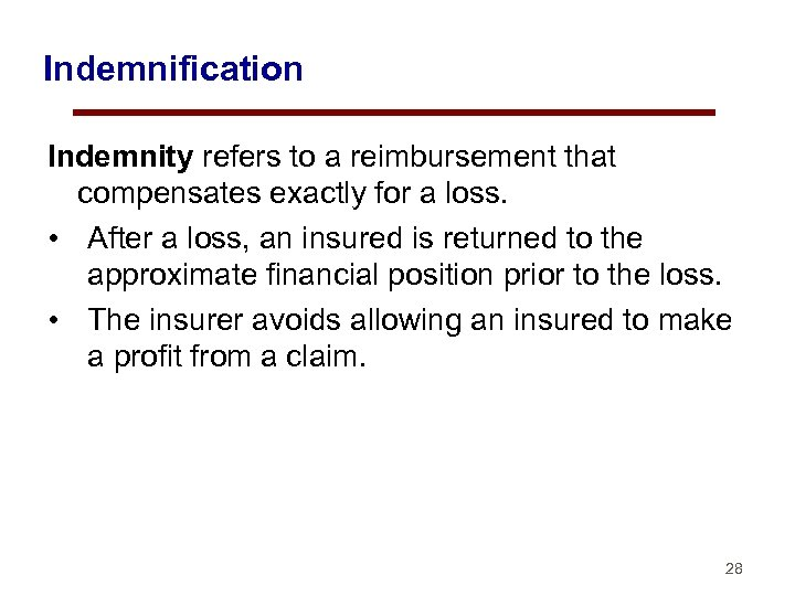 Indemnification Indemnity refers to a reimbursement that compensates exactly for a loss. • After
