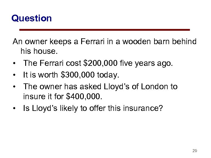 Question An owner keeps a Ferrari in a wooden barn behind his house. •