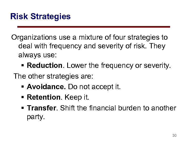 Risk Strategies Organizations use a mixture of four strategies to deal with frequency and