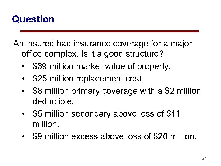 Question An insured had insurance coverage for a major office complex. Is it a