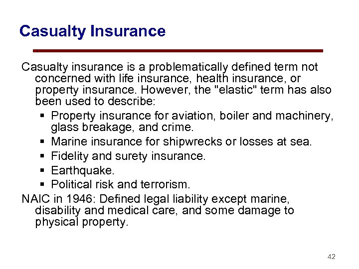 Casualty Insurance Casualty insurance is a problematically defined term not concerned with life insurance,