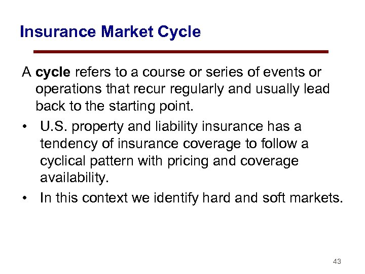 Insurance Market Cycle A cycle refers to a course or series of events or